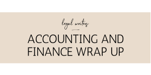Legal Writers accounting and finance wrap up