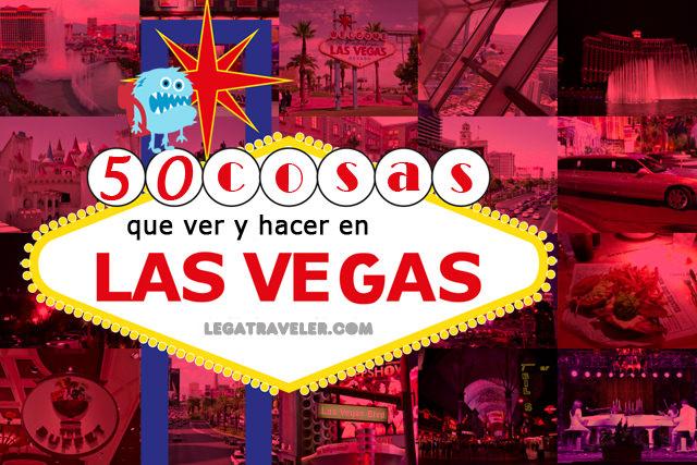 50 Cosas Que Ver Y Hacer En Las Vegas Lega Traveler