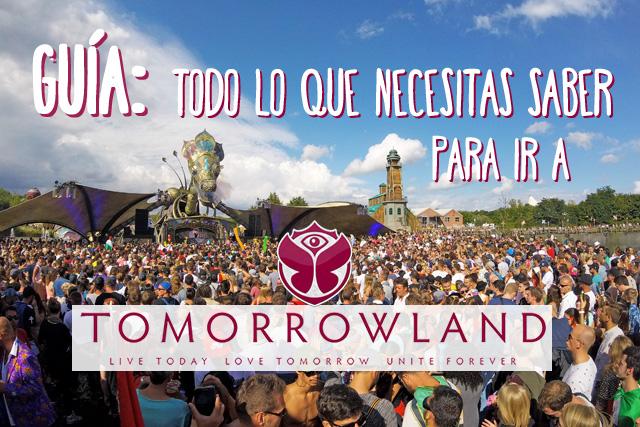 Guía para ir a Tomorrowland Bélgica 2018, ¡y no perderte nada!