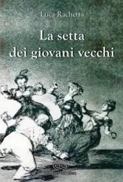 giovani-vecchi Recensione di La setta dei giovani vecchi di Luca Rachetta Recensioni libri