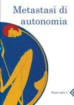 Recensione di Metastasi di autonomia di Sabatina Napolitano