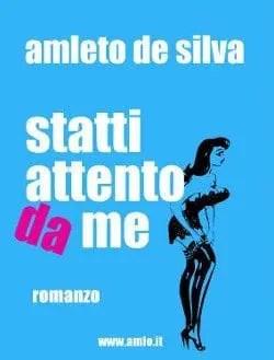 Recensione di Statti attento da me di Amleto De Silva – Round Midnight Edizioni