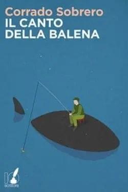 il-canto-della-balena Recensione di Il Canto della balena di Corrado Sobrero Recensioni libri