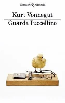 Recensione di Guarda l'uccellino di Kurt Vonnegut