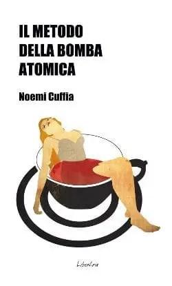 Recensione di Il metodo della bomba atomica di Noemi Cuffia