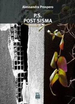 Recensione di P. S. Post Sisma di Alessandra Prospero