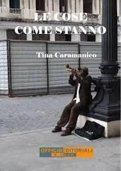 Recensione di Le cose come stanno di Tina Caramanico