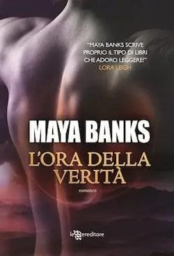 CopOra_Verita L´ora della veritá di Maya Banks da domani in libreria Anteprime