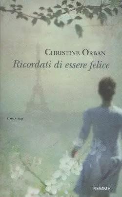 Recensione di Ricordati di essere felice di Christine Orban