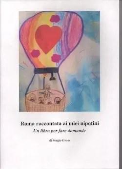 Recensione di Roma raccontata ai miei nipotini, un libro per fare domande di Sergio Grom