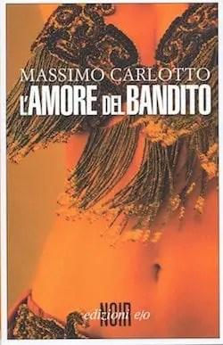 Recensione di L´amore del bandito di Massimo Carlotto