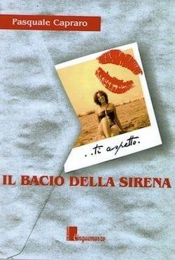 copertina-bacio-sirena Recensione di Il bacio della sirena di Pasquale Capraro Recensioni libri