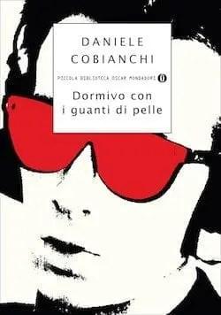 Recensione di Dormivo con i guanti di pelle di Daniele Cobianchi