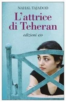 Recensione di L'attrice di Teheran di Nahal Tajadod