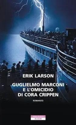 Recensione di Guglielmo Marconi e l'omicidio di Cora Crippen di Erik Larson
