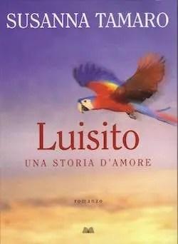 Recensione di Luisito – Una storia d'amore di Susanna Tamaro