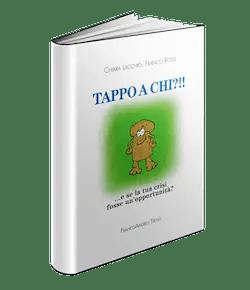 Recensione di Tappo a chi?!? E se la tua crisi fosse un´opportunità? di Chiara Lacchio e Franco Rossi