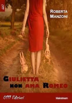 Recensione di Giulietta non ama Romeo di Roberta Manzoni