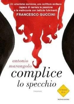 Recensione di Complice lo specchio di Antonio Marangolo