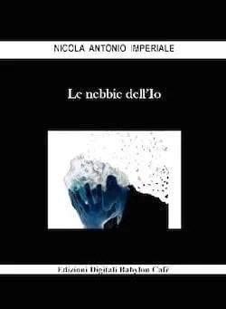 Recensione di Le nebbie dell'Io di Nicola Antonio Imperiale