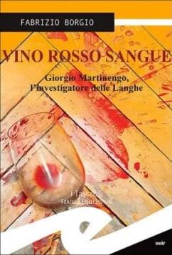 Vino_rosso_sangue_per_web-e1406843056574 Vino rosso sangue di Fabrizio Borgio Leggi online narrativa, fiabe e poesie