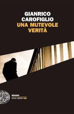 cover2 Recensione di Una mutevole verità di Gianrico Carofiglio Recensioni libri