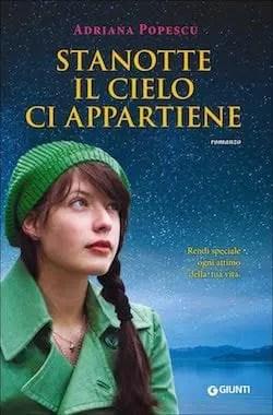 stanotte-il-cielo-ci-appartiene Recensione di Stanotte il cielo ci appartiene di Adriana Popescu  Recensioni libri