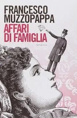 Recensione di Affari di famiglia di Francesco Muzzopappa