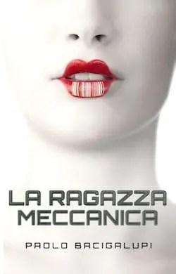 Recensione di La ragazza meccanica di Paolo Bacigalupi