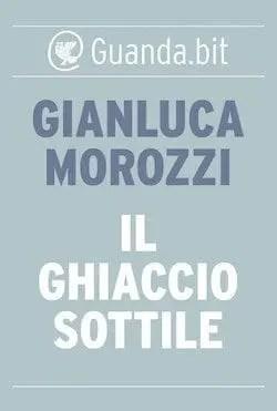Recensione di Il Ghiaccio sottile di Gianluca Morozzi
