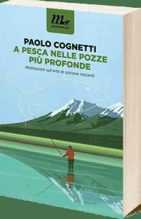 cognetti-e1414878570689 A pesca nelle pozze più profonde di Paolo Cognetti Anteprime
