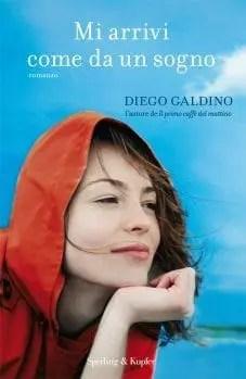 """549978882005HIG_5_227X349_exact (VINCITORE) In regalo una copia autografata del romanzo """"Mi arrivi come da un sogno"""" di Diego Galdino! News Libri"""