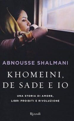 Recensione di Khomeini, De Sade e io di Abnousse Shalmani
