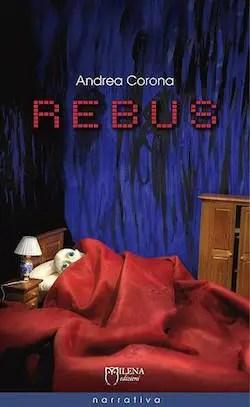 Rebus Intervista ad Andrea Corona Interviste agli autori
