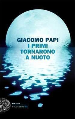 i-primi-tornarono-a-nuoto-1334615637 Recensione di I primi tornarono a nuoto di Giacomo Papi Recensioni libri