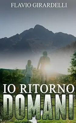 ioritorno-domani-ita Recensione di Io ritorno domani di Flavio Girardelli Recensioni libri Sponsorizzati