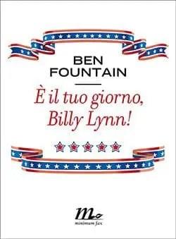 Recensione di È il tuo giorno, Billy Lynn! di Ben Fountain