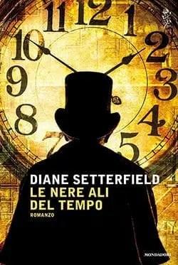 Recensione di Le ali nere del tempo di Diane Setterfield