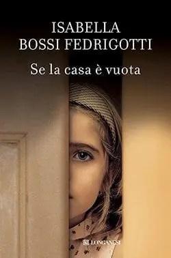 Recensione di Se la casa è vuota di Isabella Bossi Fedrigotti
