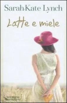 Recensione di Latte e miele di Sarah Kate Lynch