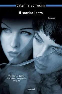cover14 Recensione di Il sorriso lento di Caterina Bonvicini Recensioni libri