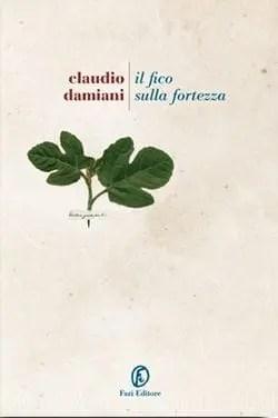 Recensione di Il fico sopra la fortezza di Claudio Damiani