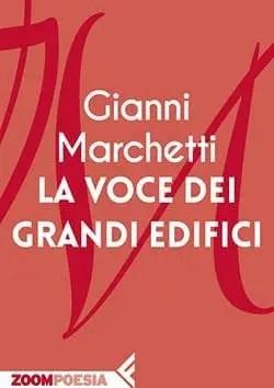 Recensione di La voce dei grandi edifici di Gianni Marchetti