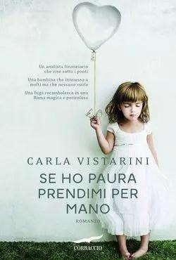 Recensione di Se ho paura prendimi per mano di Carla Vistarini