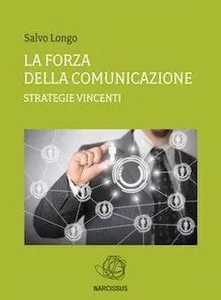 cover-ebook-La-Forza-della-Comunicazione Recensione di La forza della comunicazione – strategie vincenti di Salvo Longo Sponsorizzati