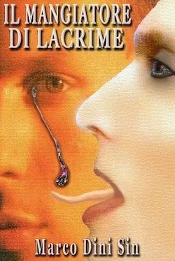 IL-MANGIATORE-DI-LACRIME3 Recensione di Il mangiatore di lacrime di Marco Dini Sin Sponsorizzati
