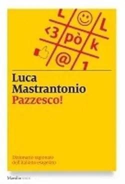 Pazzesco di Luca Mastrantonio