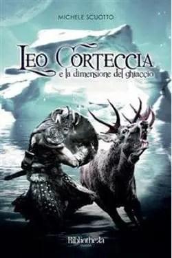 Recensione di Leo Corteccia e la dimensione del ghiaccio di Michele Scuotto