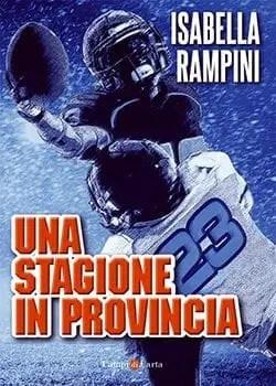 cover7 Recensione di Una stagione in provincia di Isabella Rampini Sponsorizzati