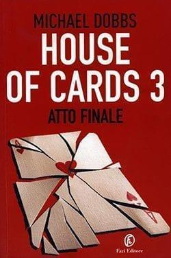 Recensione di House of Cards 3: Atto finale di Michael Dobbs